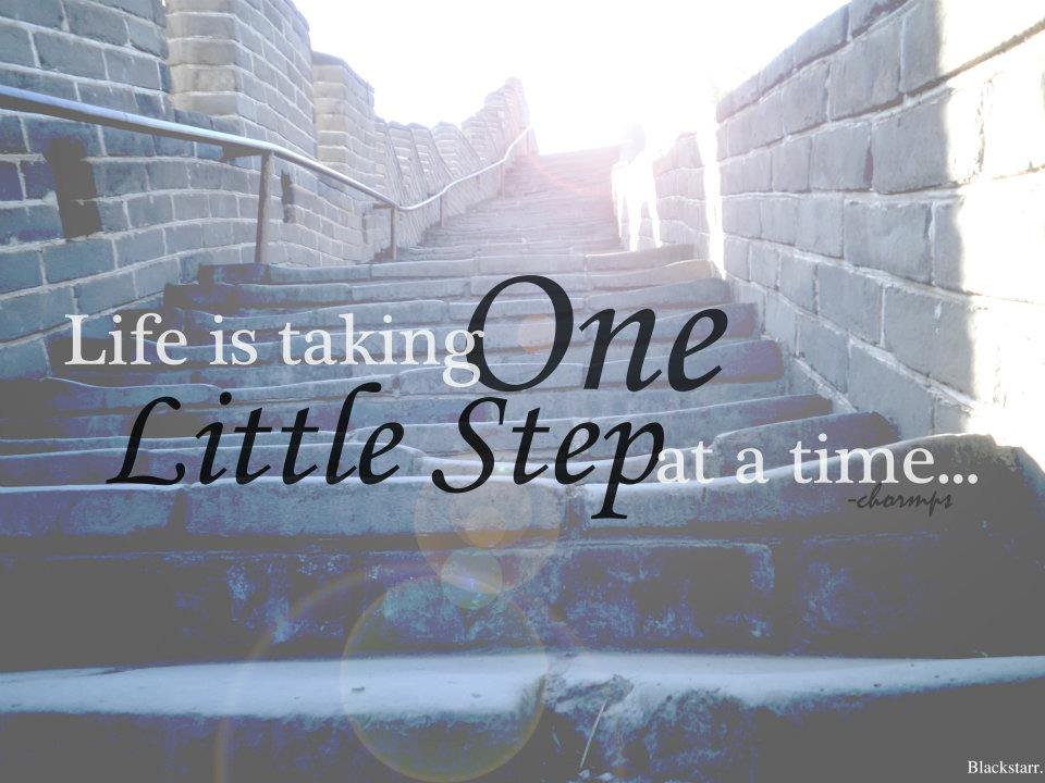 life-is-taking-one-little-step-at-a-time